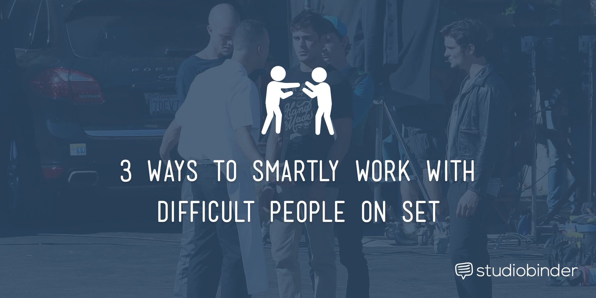 3-ways-to-smartly-work-with-difficult-people-on-set