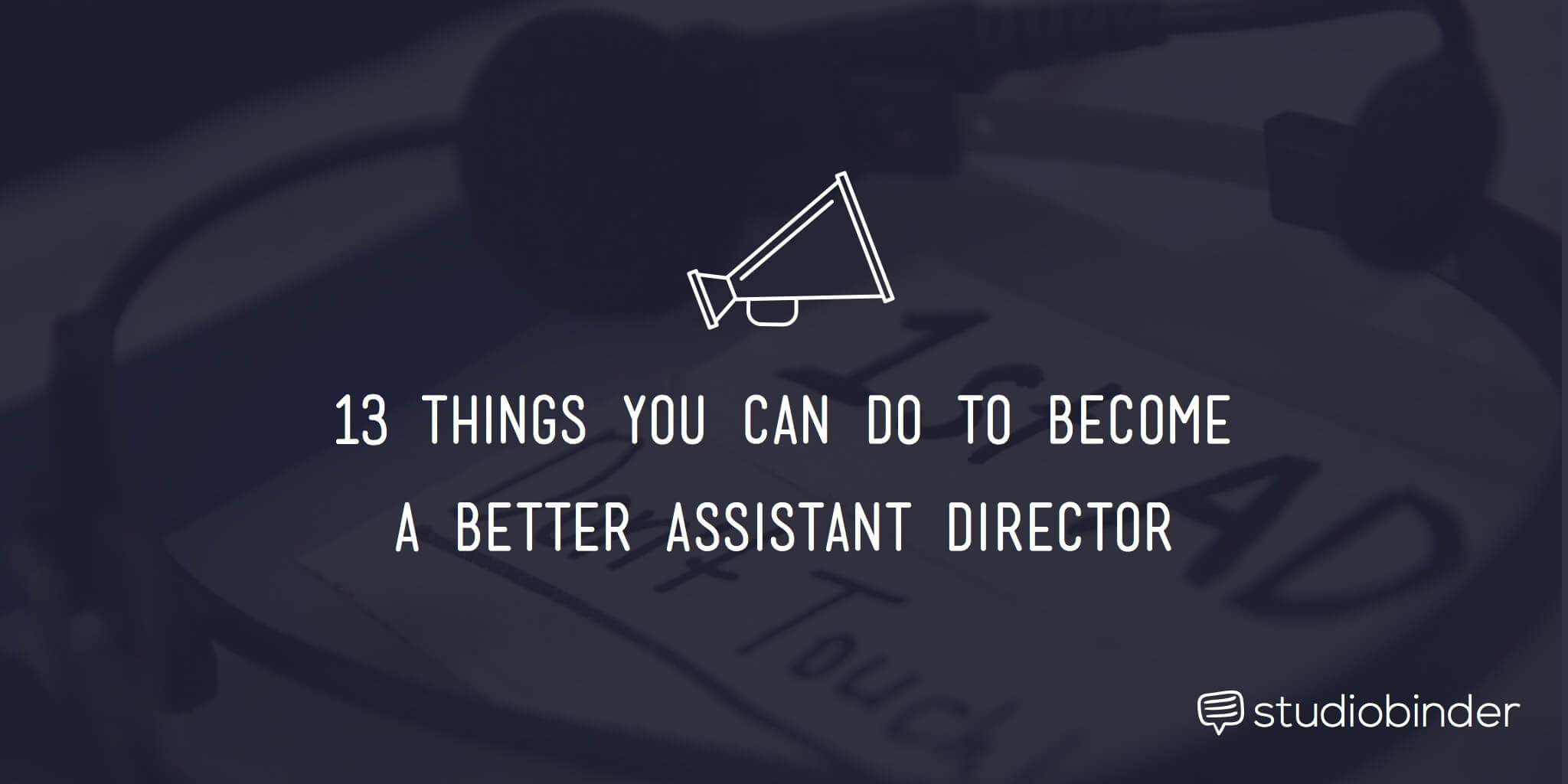 13-things-you-can-do-to-become-a-better-assistant-director