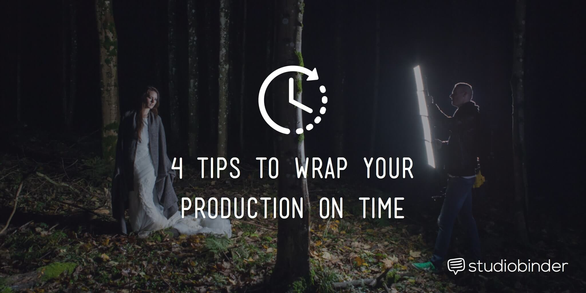 4-tips-to-wrap-your-production-on-time