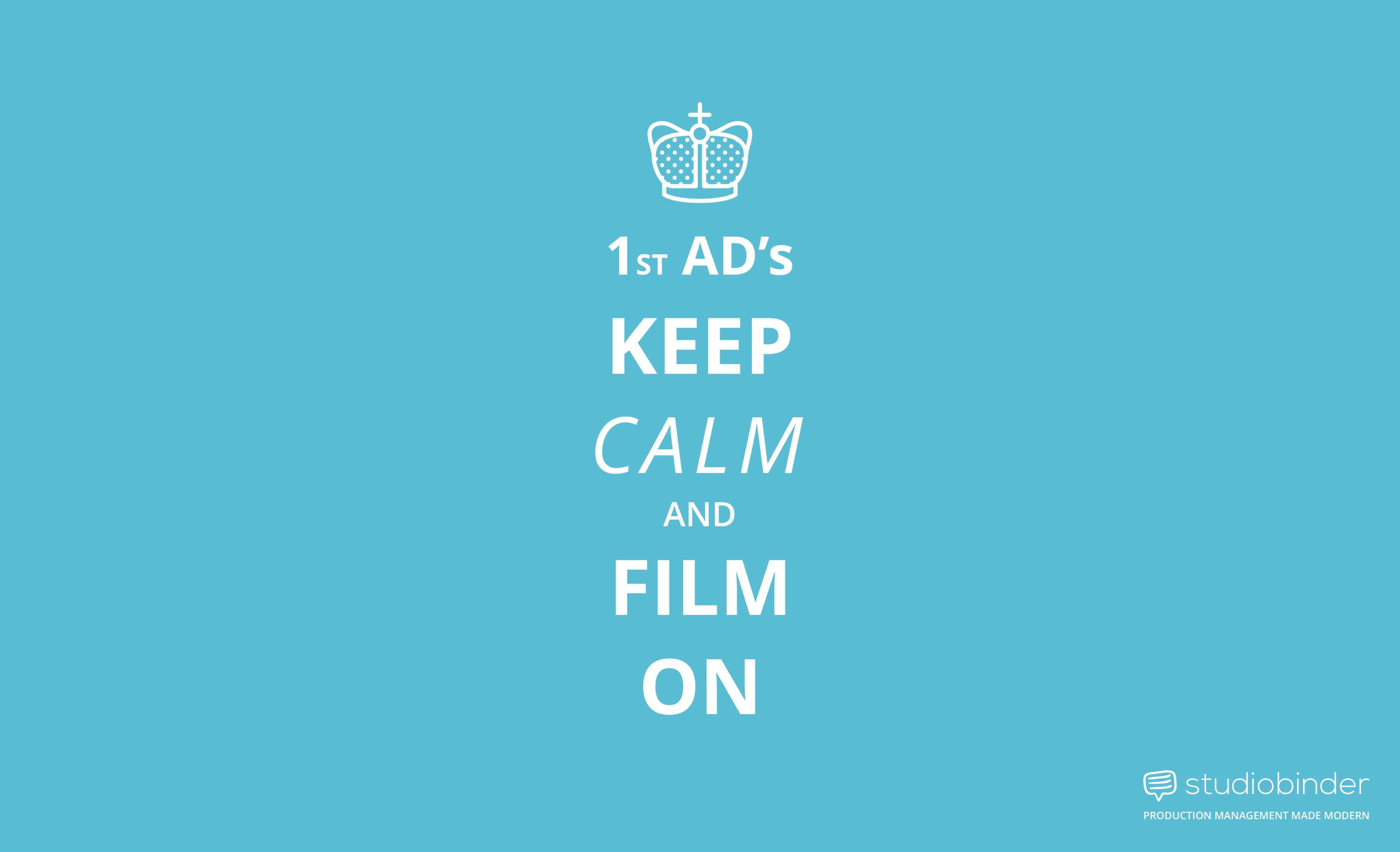 Wrap Your Production On Time - 1st Ads Keep Calm and Film On - StudioBinder