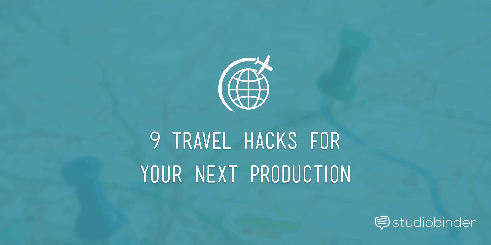 Travel Hacks for Your Next Production - StudioBinder-min