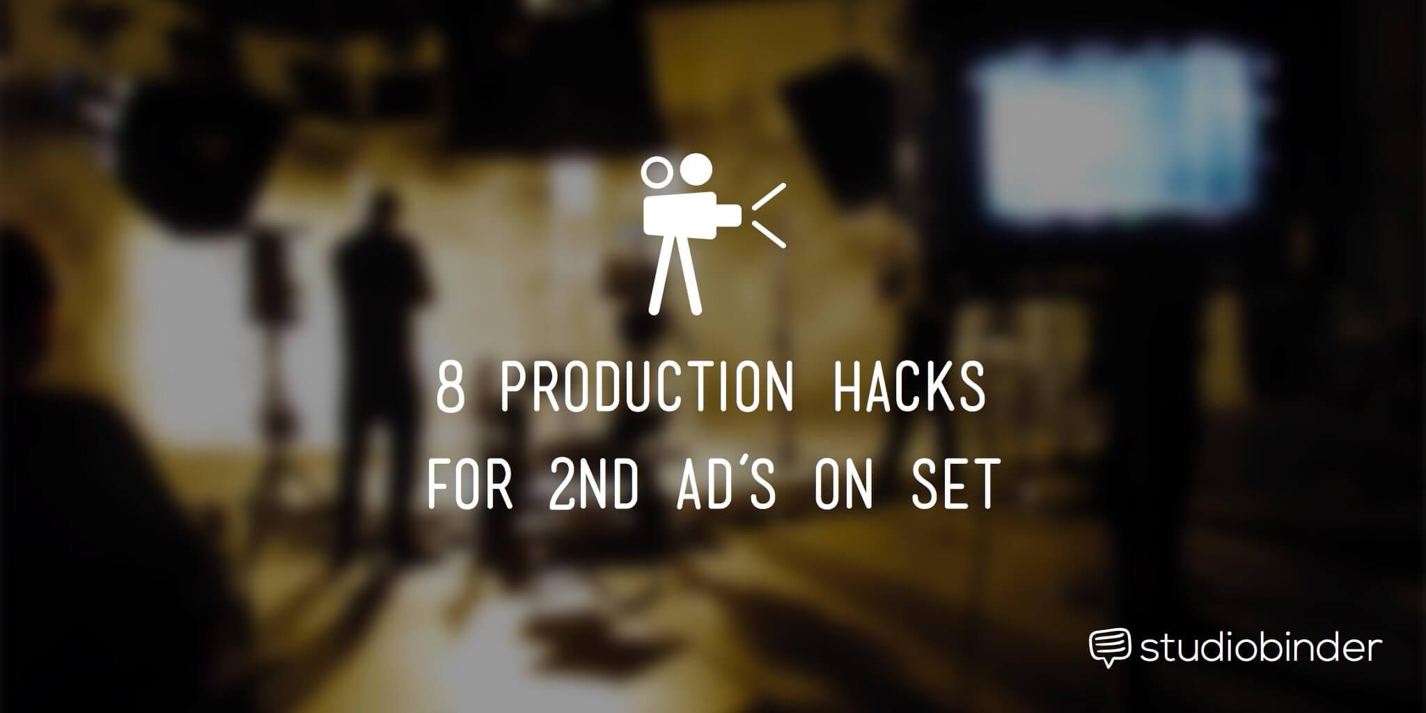 8 Production Hacks for a 2nd on Set - StudioBinder
