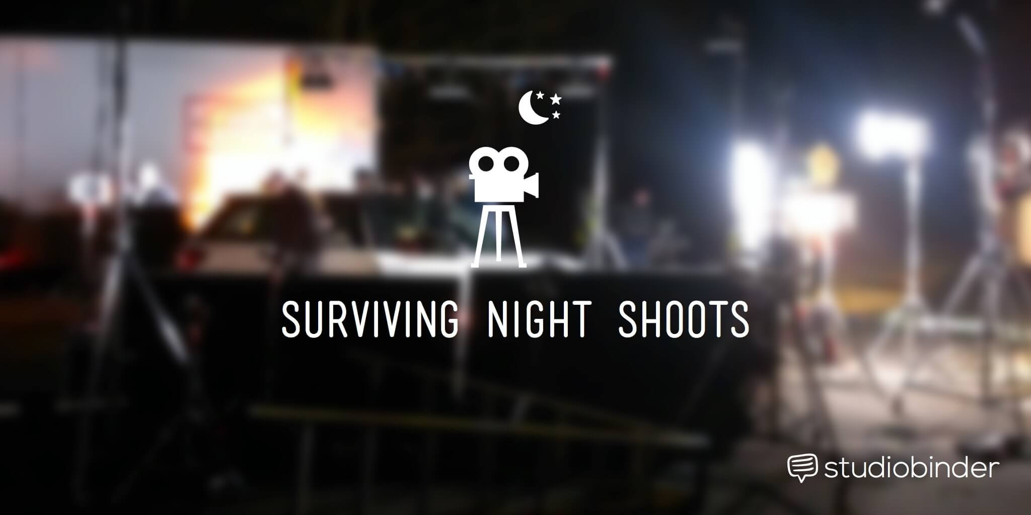 Filmmaking Tips for Surviving a Night Shoot
