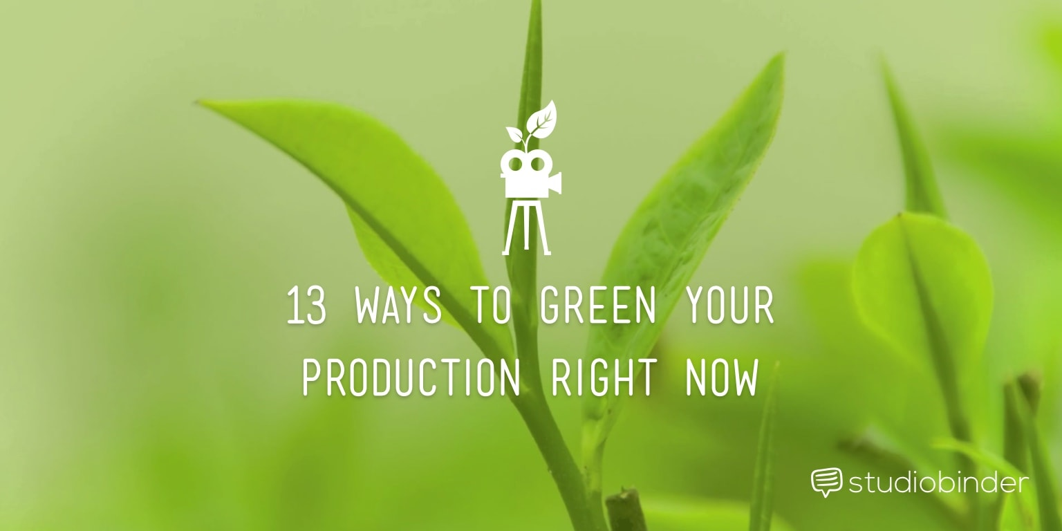 13 Ways to Green your Film Production Right Now - StudioBinder