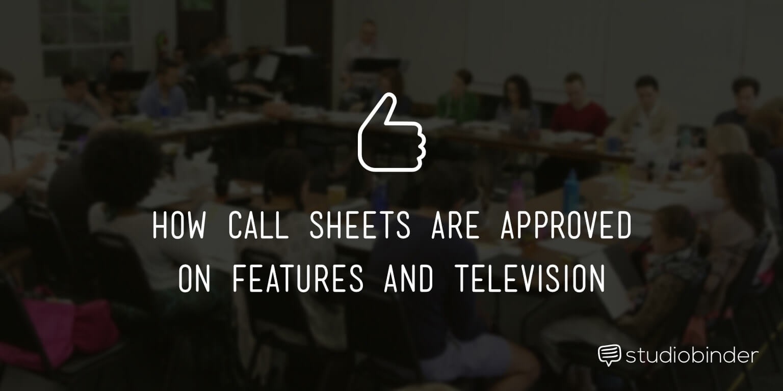 How Call Sheets are Approved on Features and Television | StudioBinder