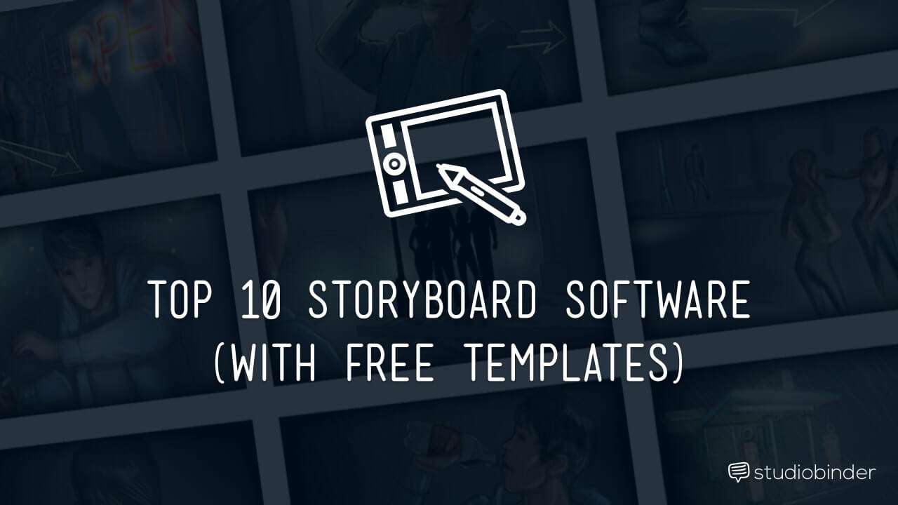 Top 10 Storyboard Software of 2016 (with free Storyboard Templates) - StudioBinder - featured