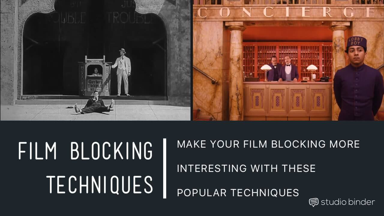 3 Ways To Make Your Film Blocking More Interesting - StudioBinder - Featured