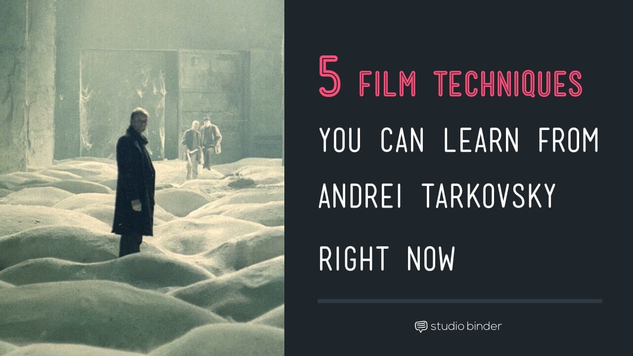 5 film techniques you can learn from andrei tarkovsky