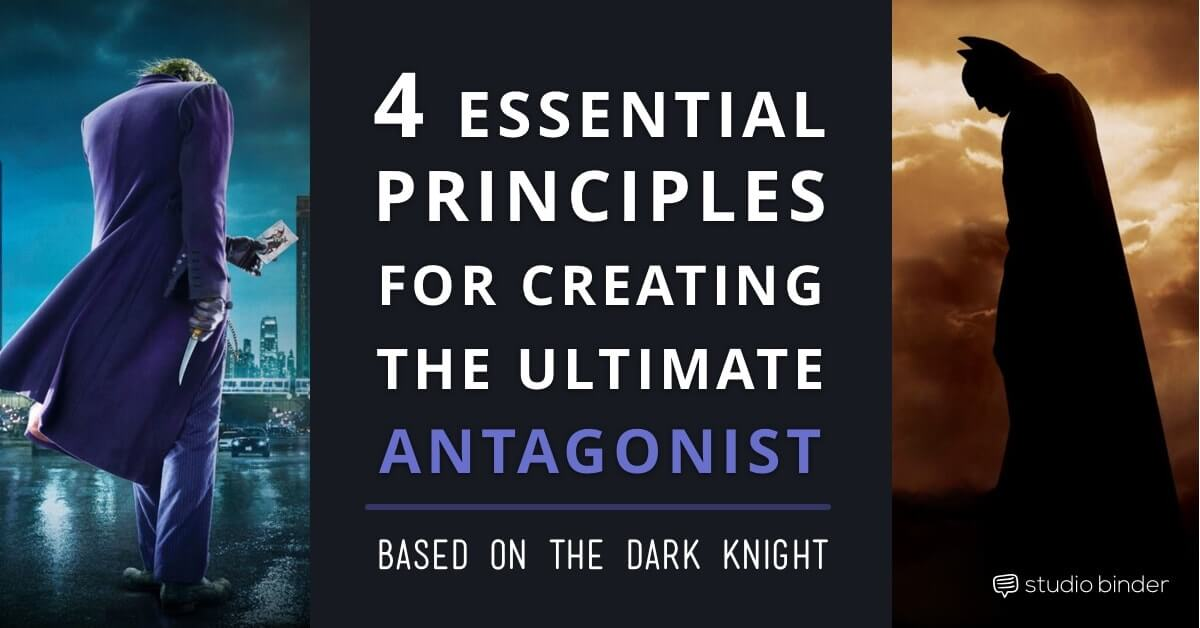 4 Essential Principles for Creating the Ultimate Antagonist