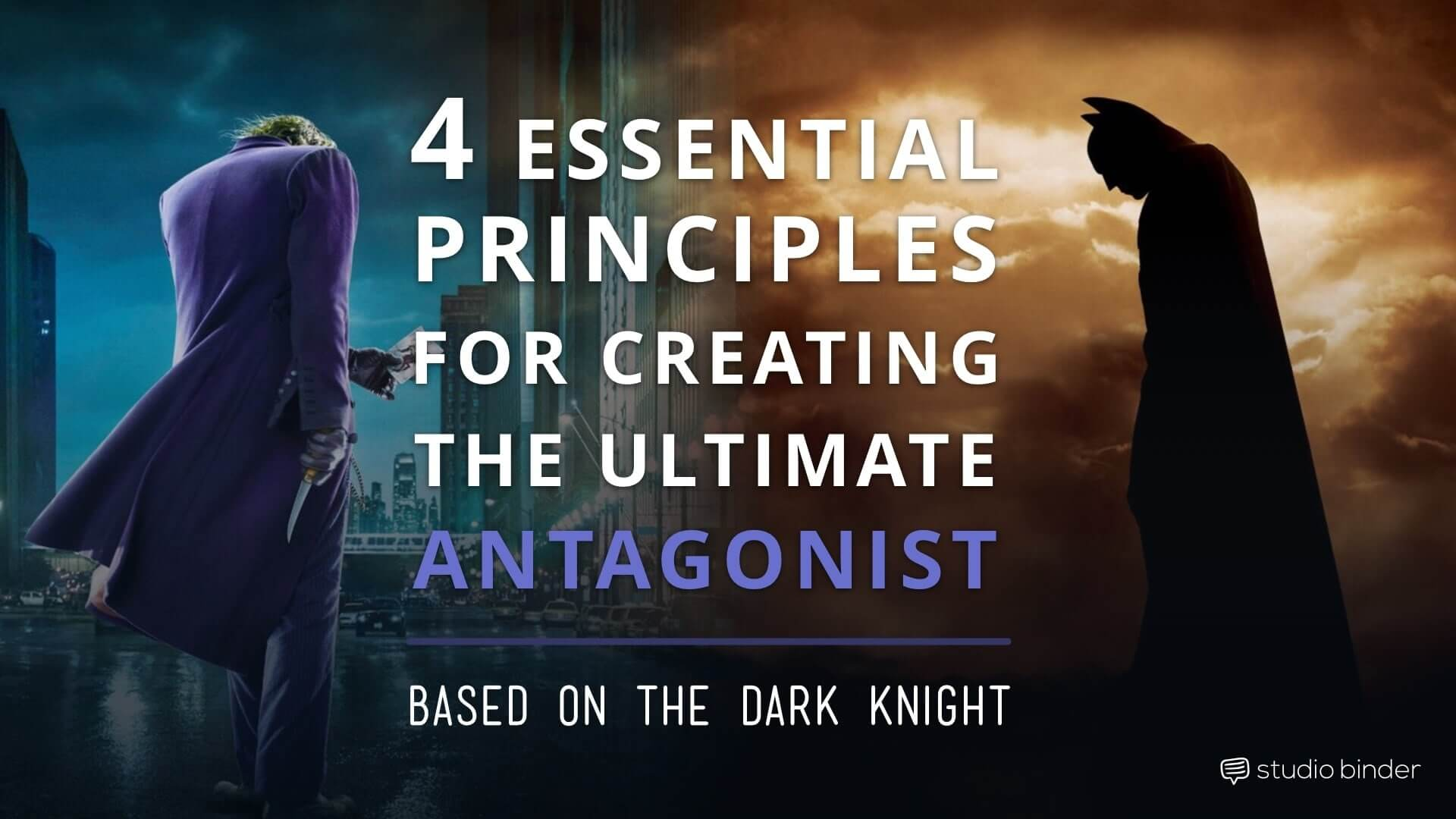 The 4 Essential Principles for Creating the Ultimate Antagonist