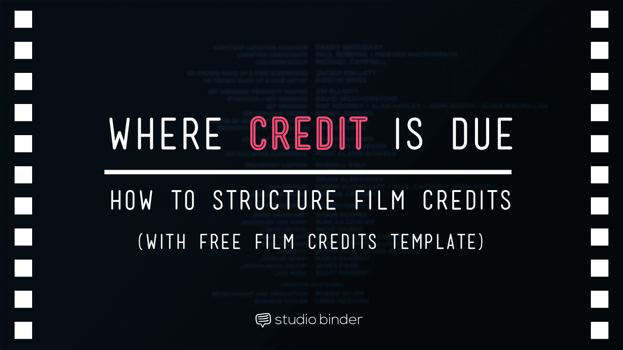 Film Credits Order Hierarchies - with Free Film Credits Template - StudioBinder