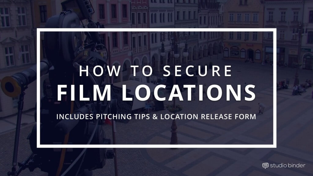 How To Secure Film Locations (Free Location Release Form)