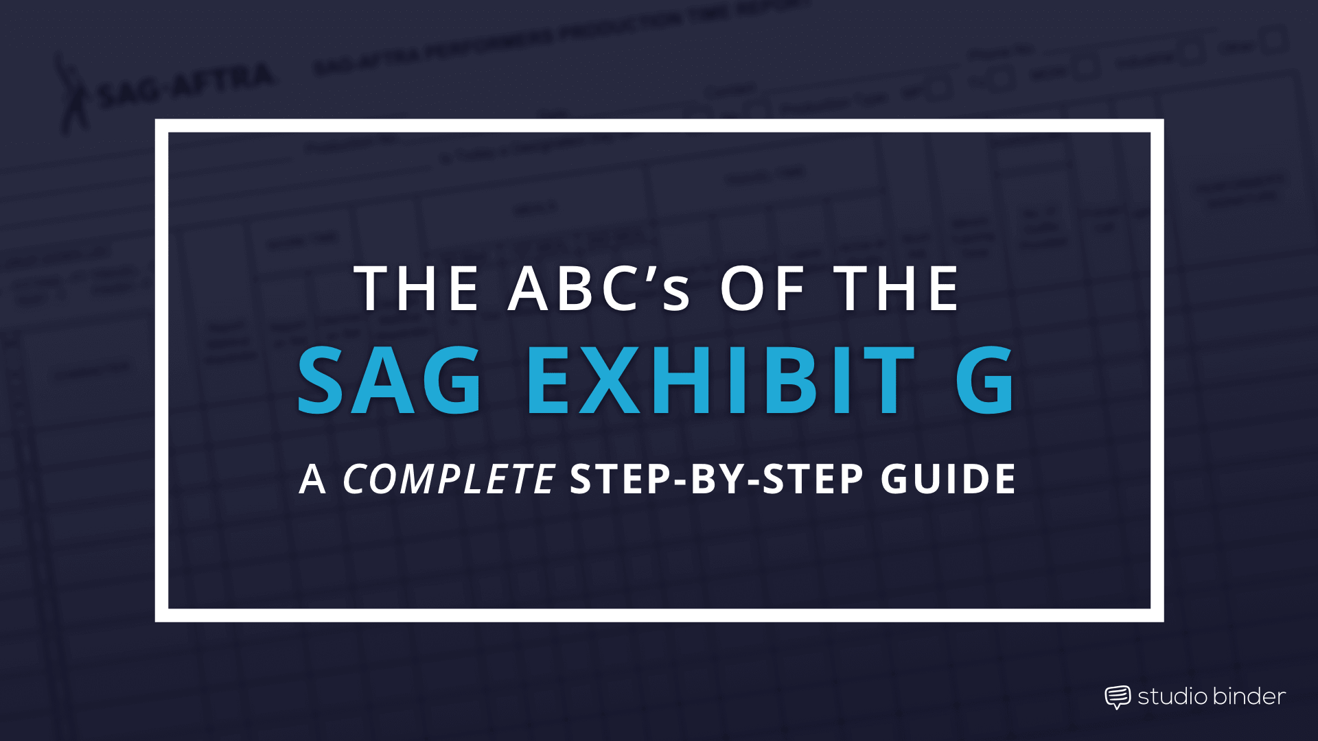 How to Fill Out SAG Exhibit G - A Complete Step-by-Step Guide - StudioBinder - Featured