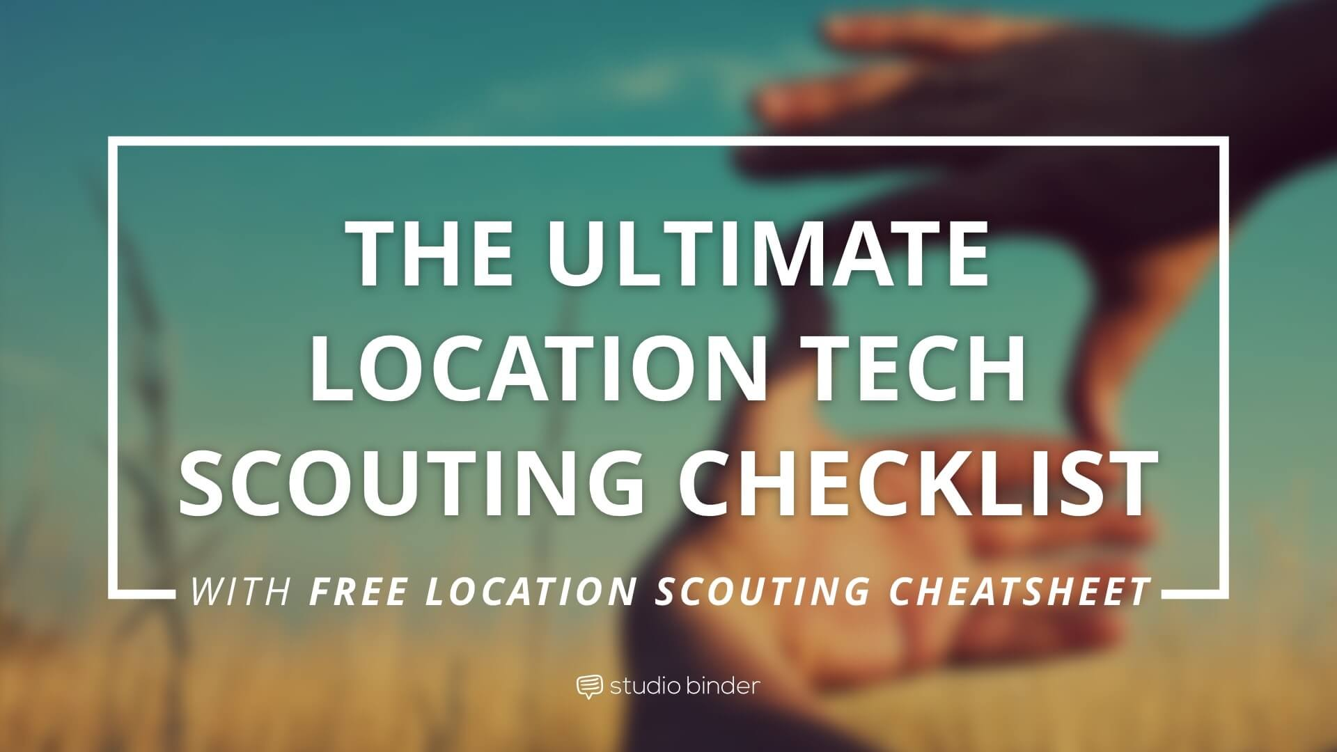 The Ultimate Film Location Scouting Checklist - Featured - StudioBinder-min