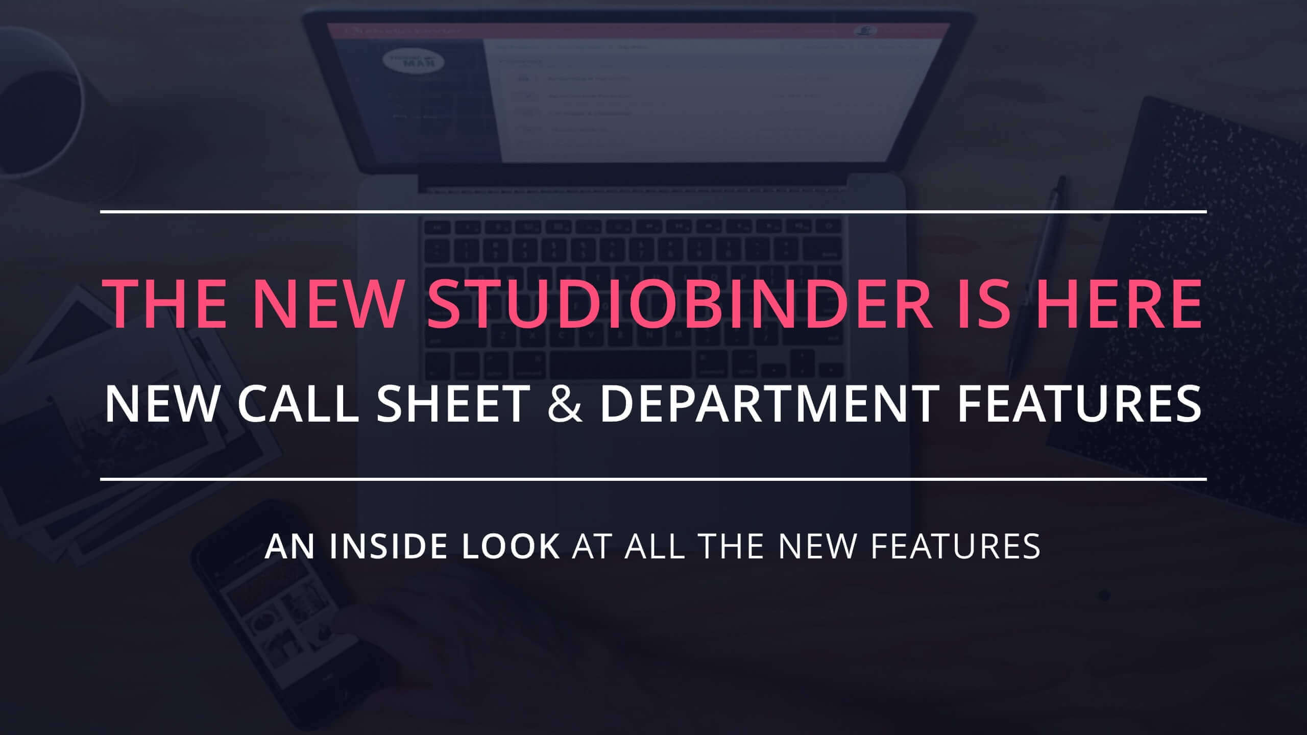 Inside Look: New Call Sheet Builder and Department Features