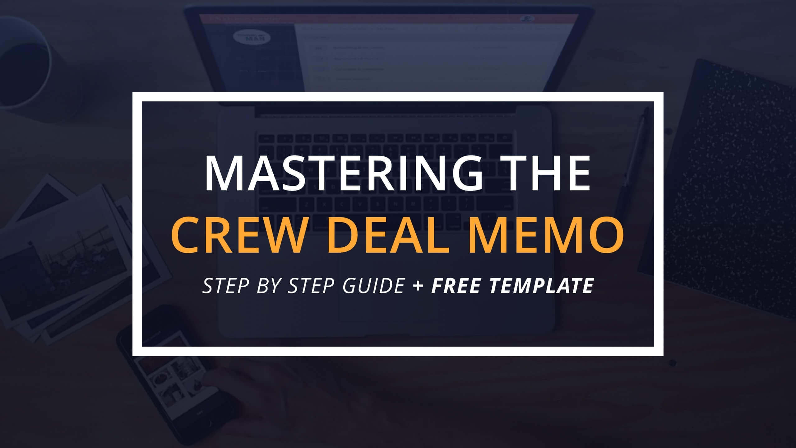 Mastering the Crew Deal Memo Template - Featured - StudioBinder