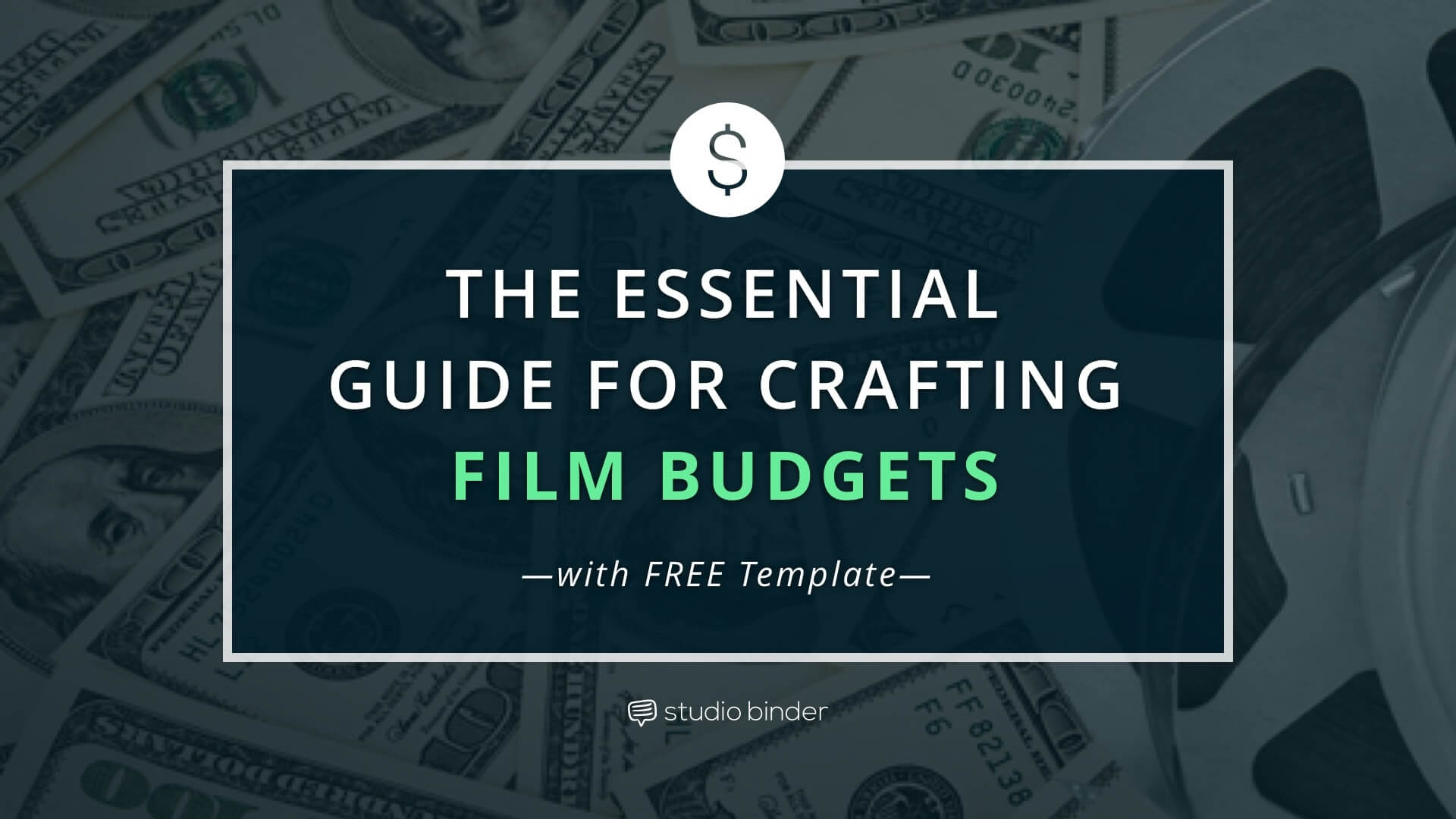 The Essential Guide for Crafting Film Budgets (with FREE Film Budget Template) - Featured - StudioBinder