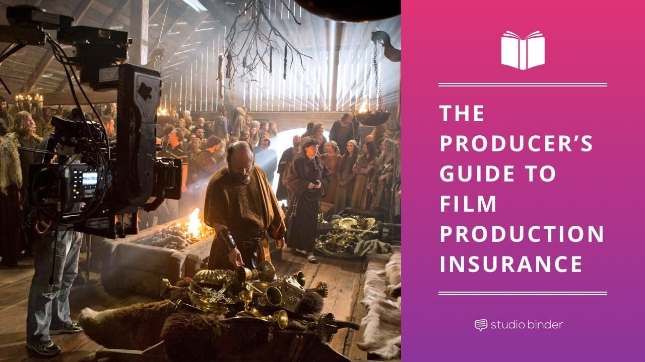 the producer u2019s guide to film production insurance