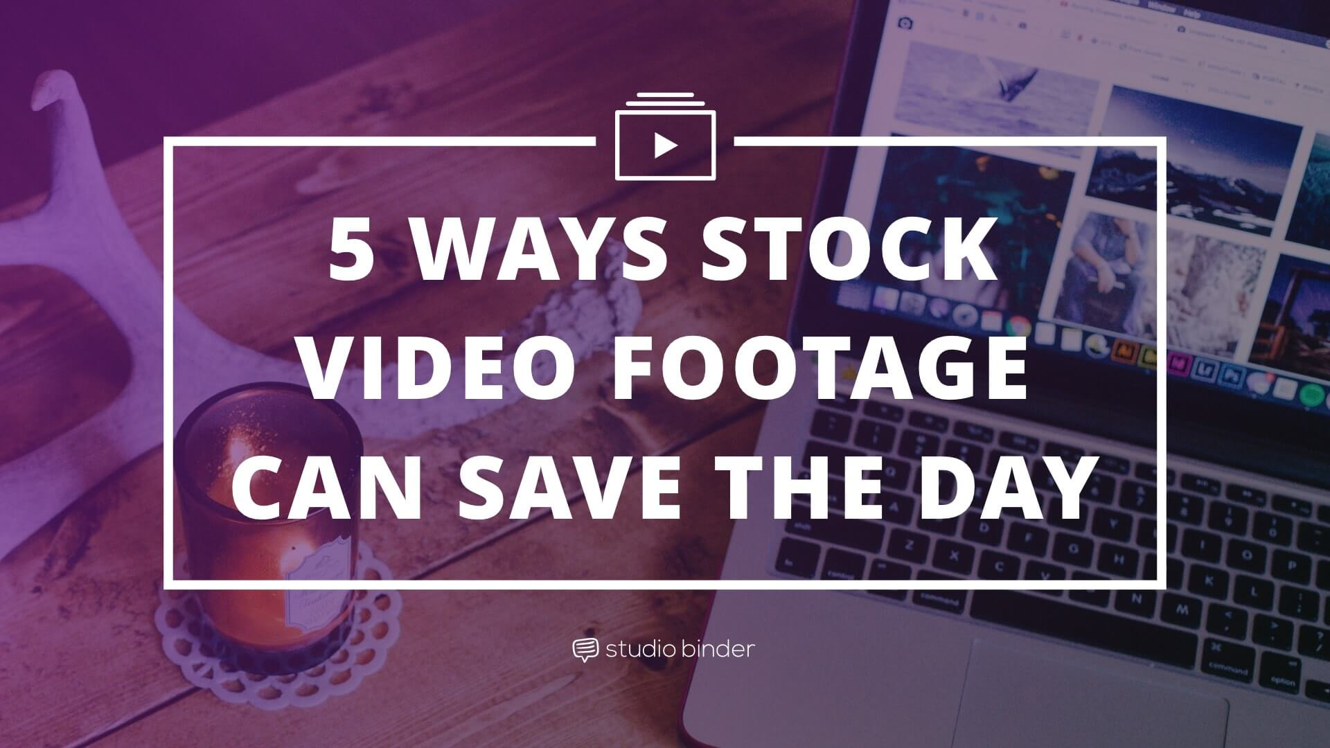 5 Ways Stock Video Footage Can Save The Day - Featured - StudioBinder