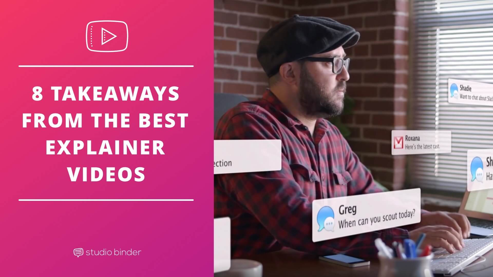 8 Takeaways From The Best Explainer Videos - Featured - StudioBinder