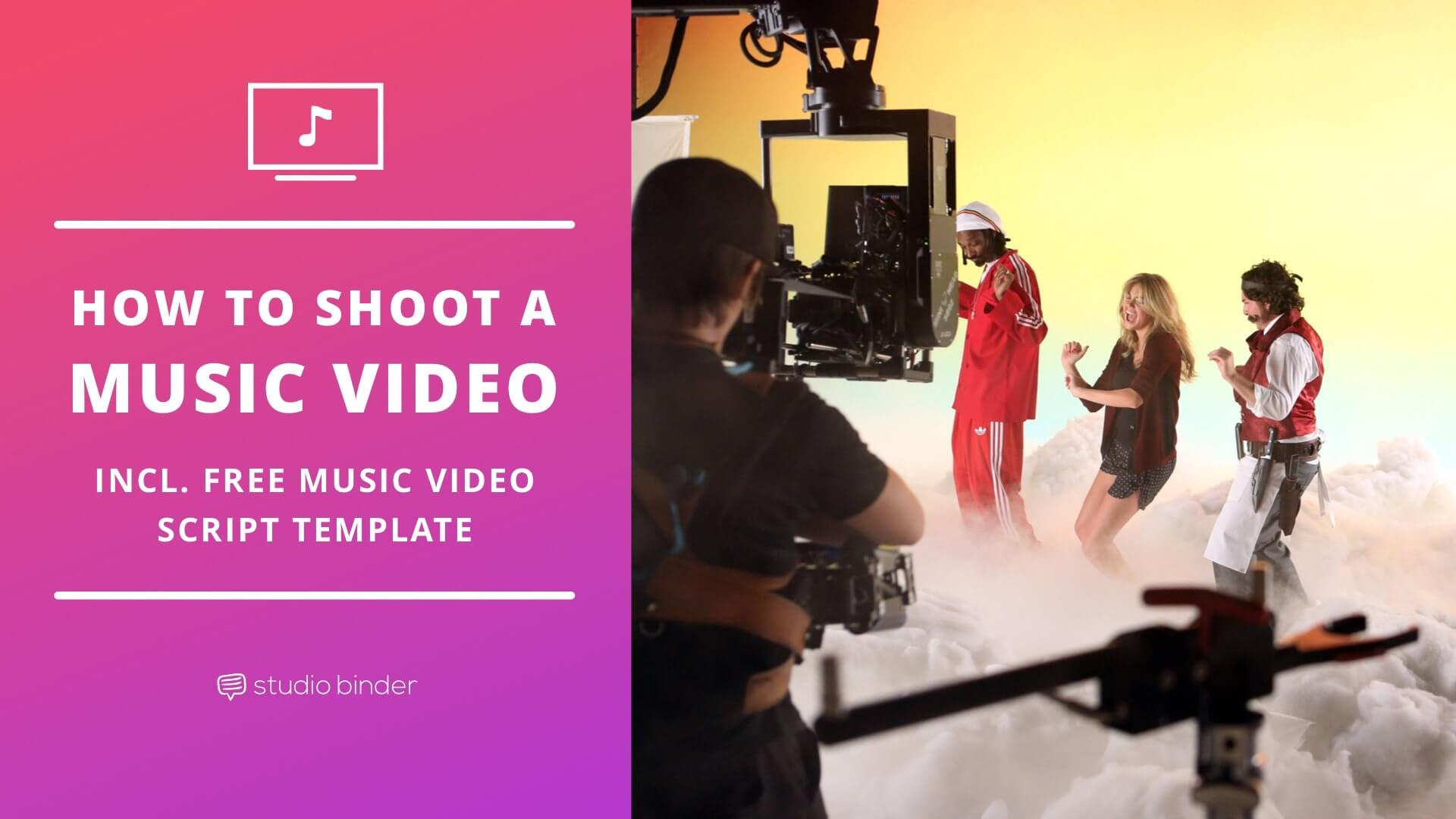 how to shoot a music video with free music video script template