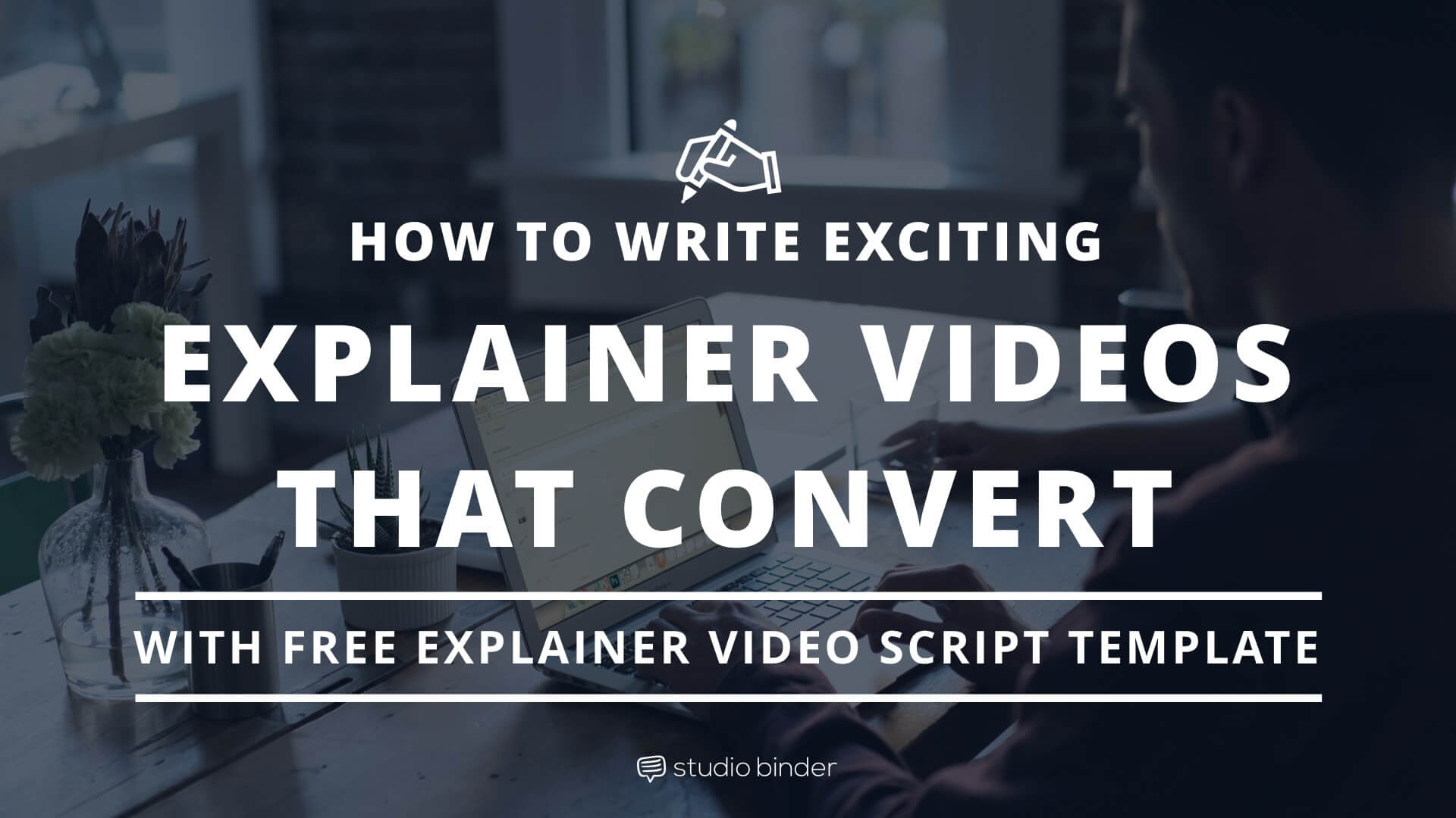 How To Write A Buzzworthy Explainer Video Script Free Template - Explainer video templates