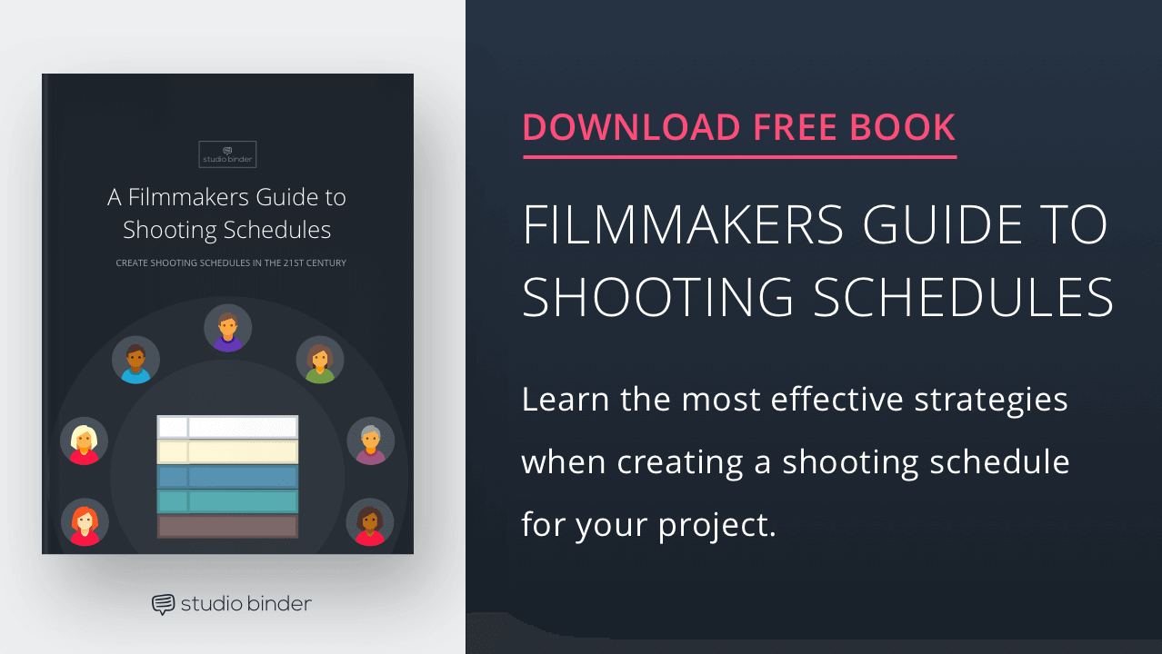 A Filmmaker's Guide to Shooting Schedules