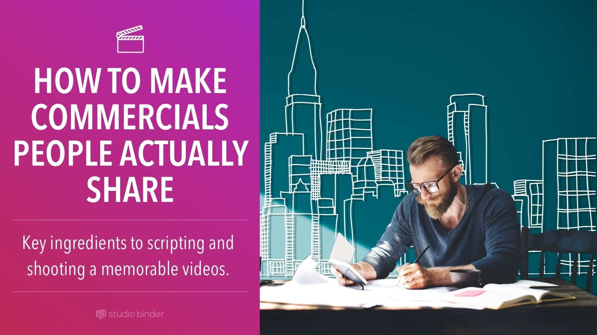 How to Make a Commercial People Will Actually Share - Featured - StudioBinder.
