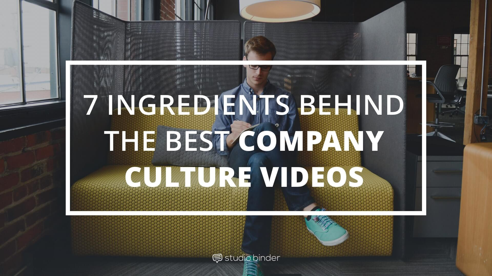 7 Ingredients Behind The Best Company Culture Videos - Featured - StudioBinder