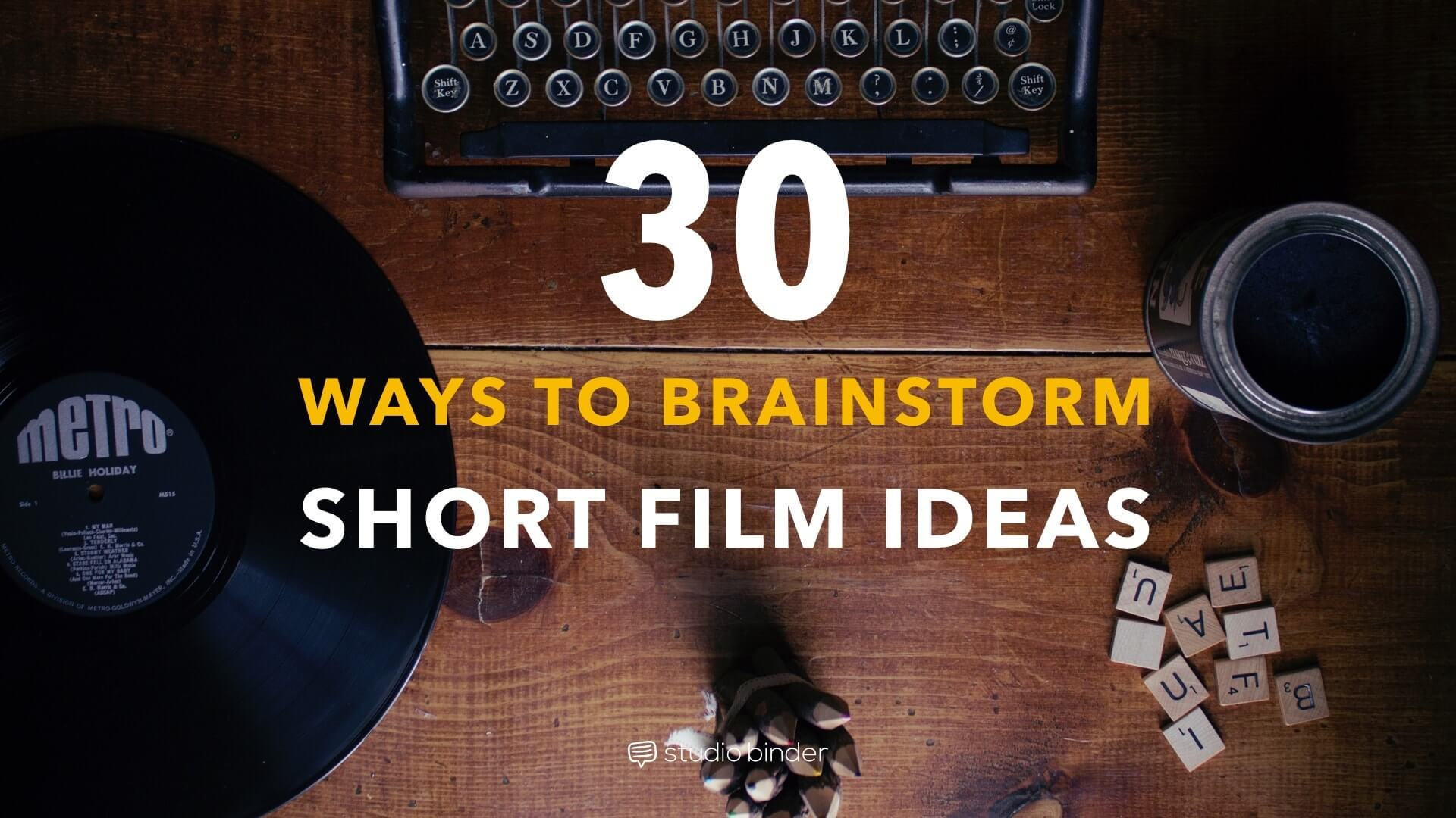 30 ways to brainstorm short film ideas you can actually