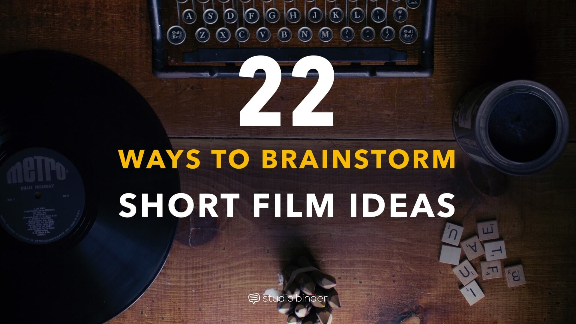 22 ways to brainstorm short film ideas you can actually produce