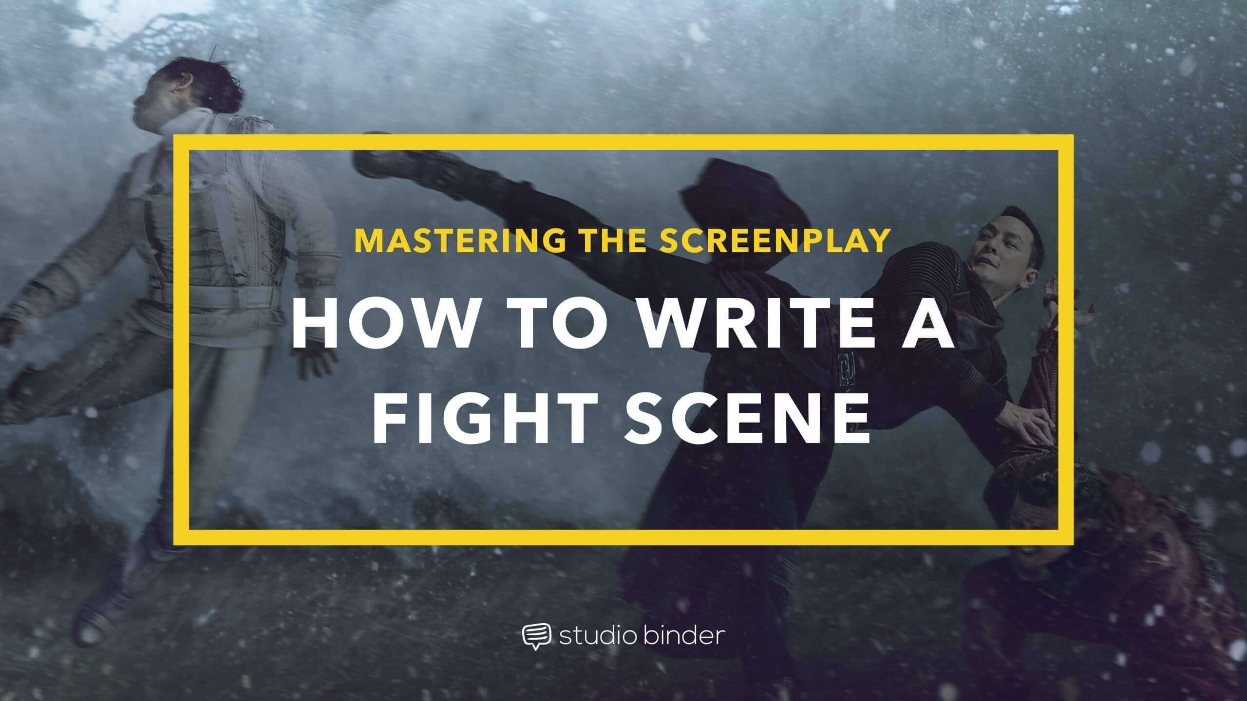 mastering the screenplay  how to write an epic fight scene