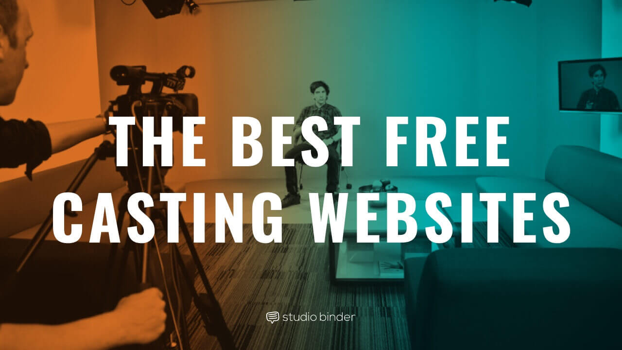 The 7 Best Free Casting Websites of 2019 for Filmmakers and
