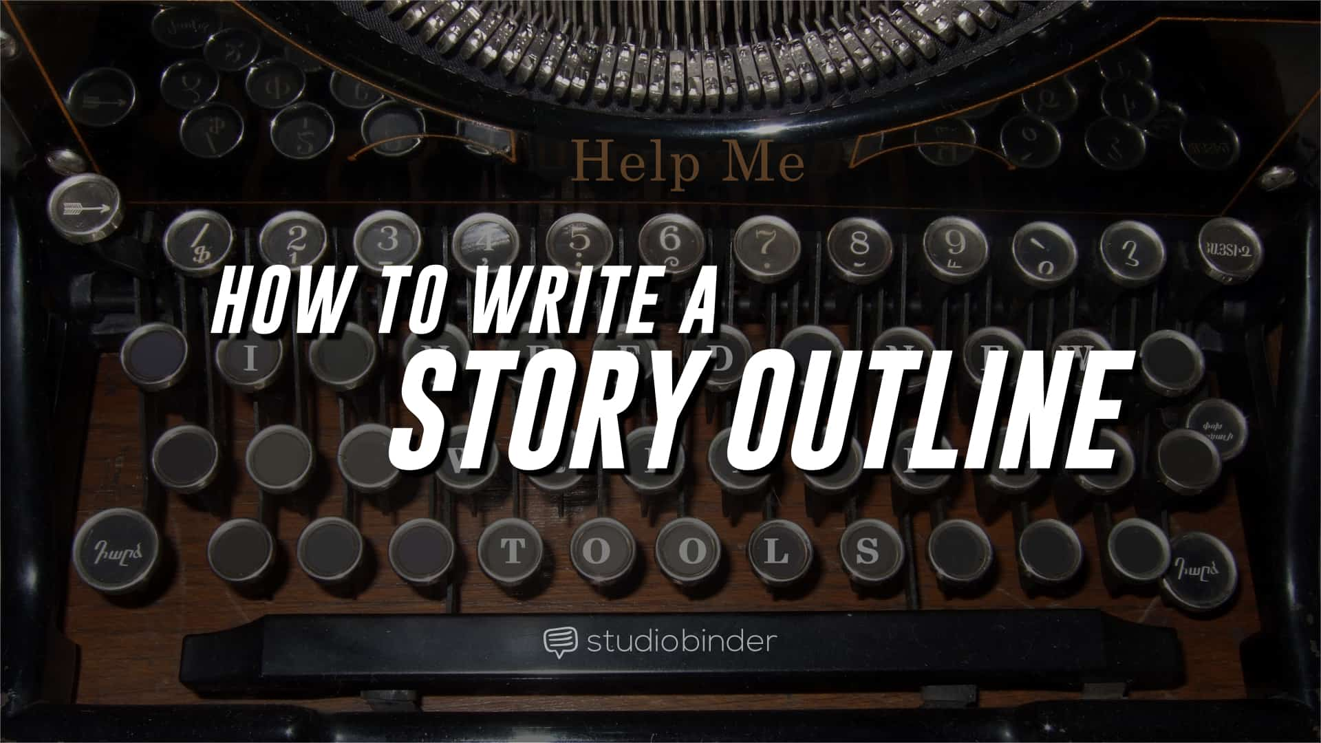 How to Write a Story Outline (FREE Template) - StudioBinder - Feature